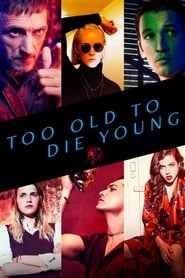 Too Old to Die Young izle