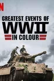 Greatest Events of WWII in Colour izle