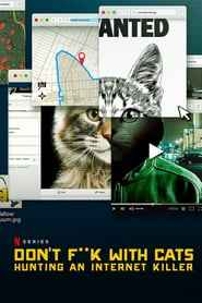 Don't F**k With Cats: Hunting an Internet Killer izle