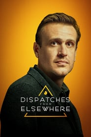Dispatches from Elsewhere izle
